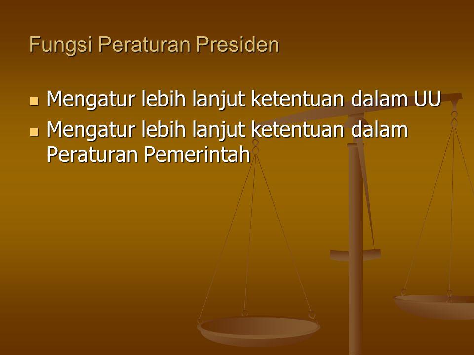Fungsi Peraturan Presiden
