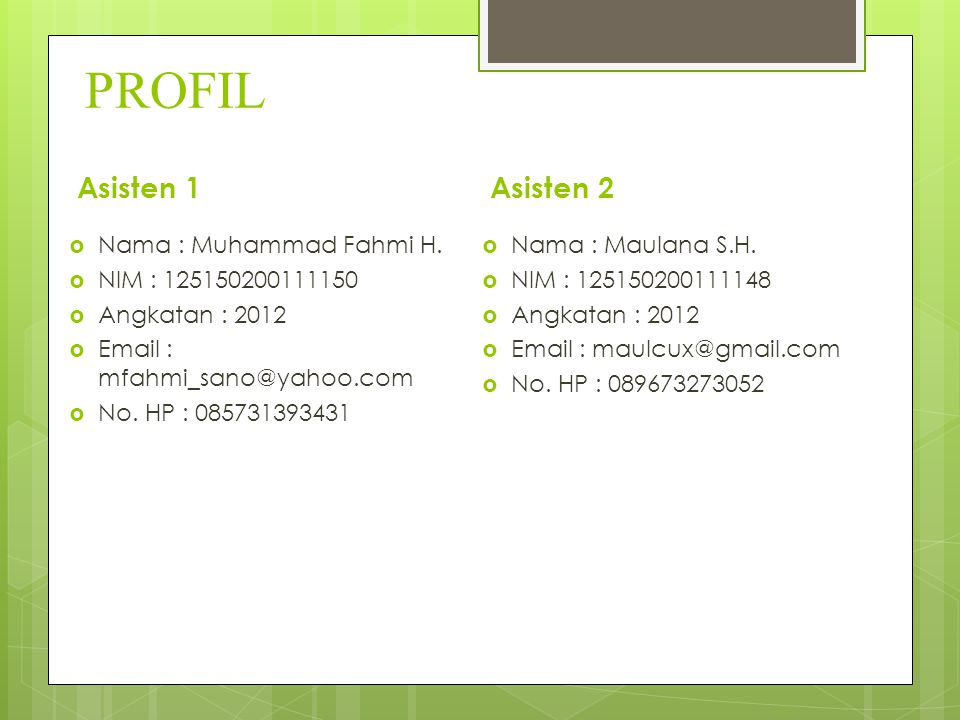 PROFIL Asisten 1 Asisten 2 Nama : Muhammad Fahmi H.
