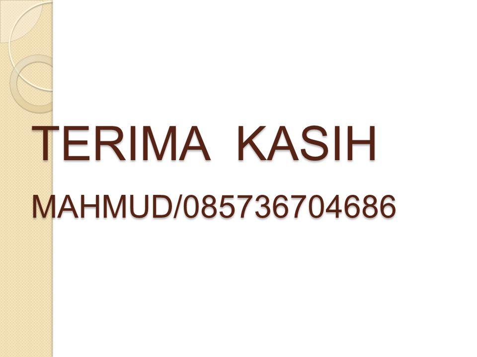 TERIMA KASIH MAHMUD/085736704686