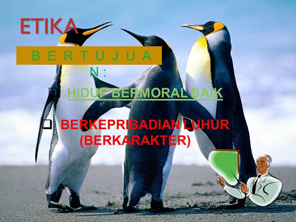 BERKEPRIBADIAN LUHUR (BERKARAKTER)