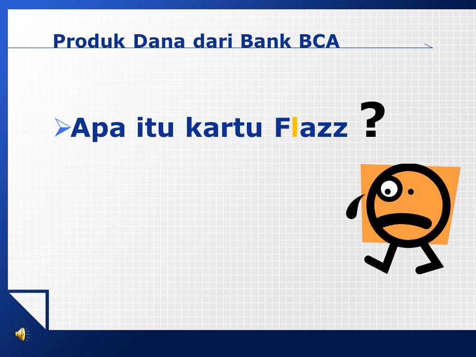 Produk Dana dari Bank BCA