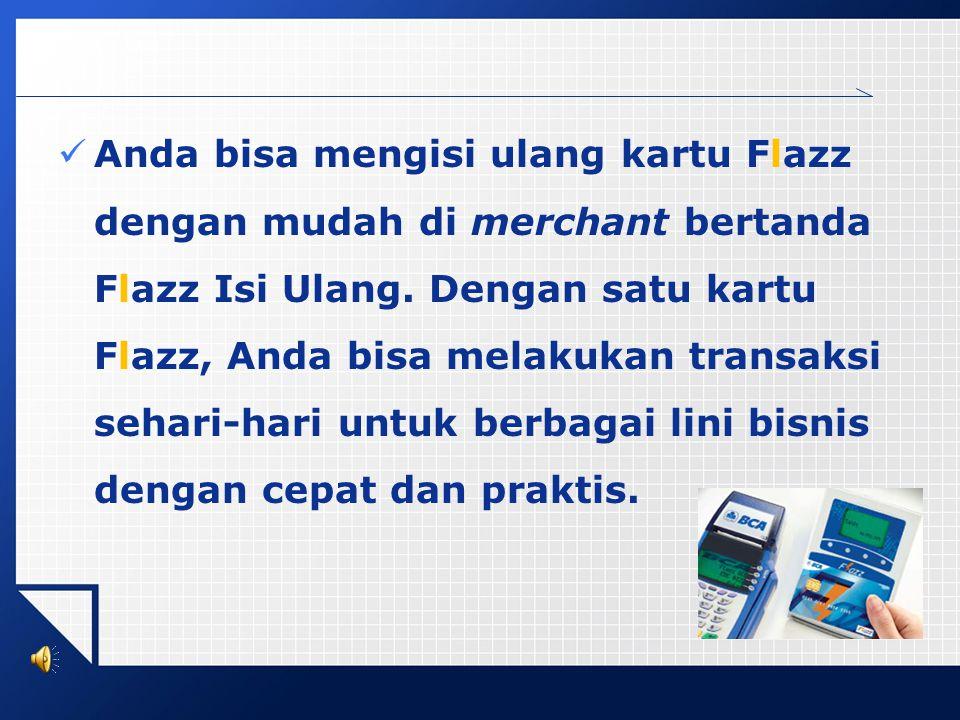 Anda bisa mengisi ulang kartu Flazz dengan mudah di merchant bertanda Flazz Isi Ulang.
