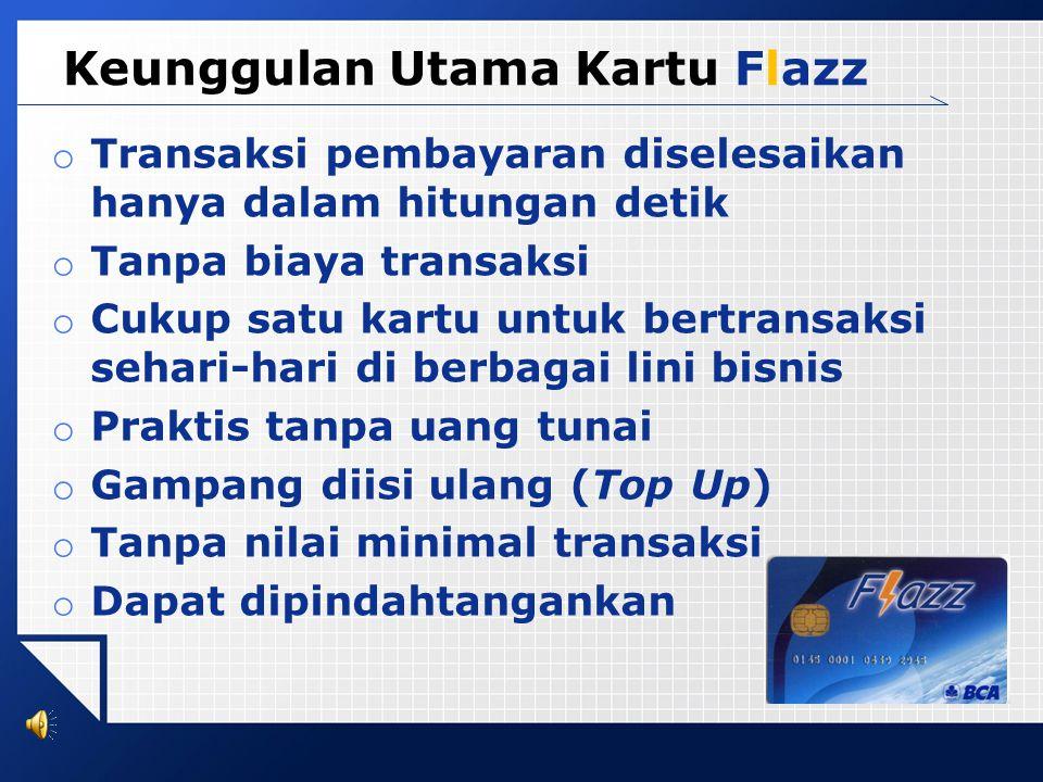 Keunggulan Utama Kartu Flazz