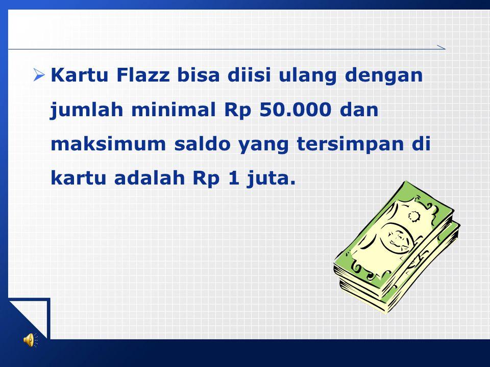 Kartu Flazz bisa diisi ulang dengan jumlah minimal Rp 50