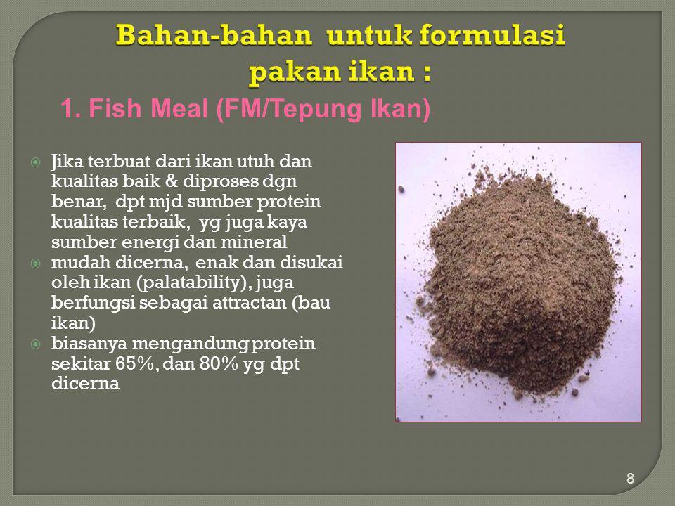 Bahan-bahan untuk formulasi pakan ikan :