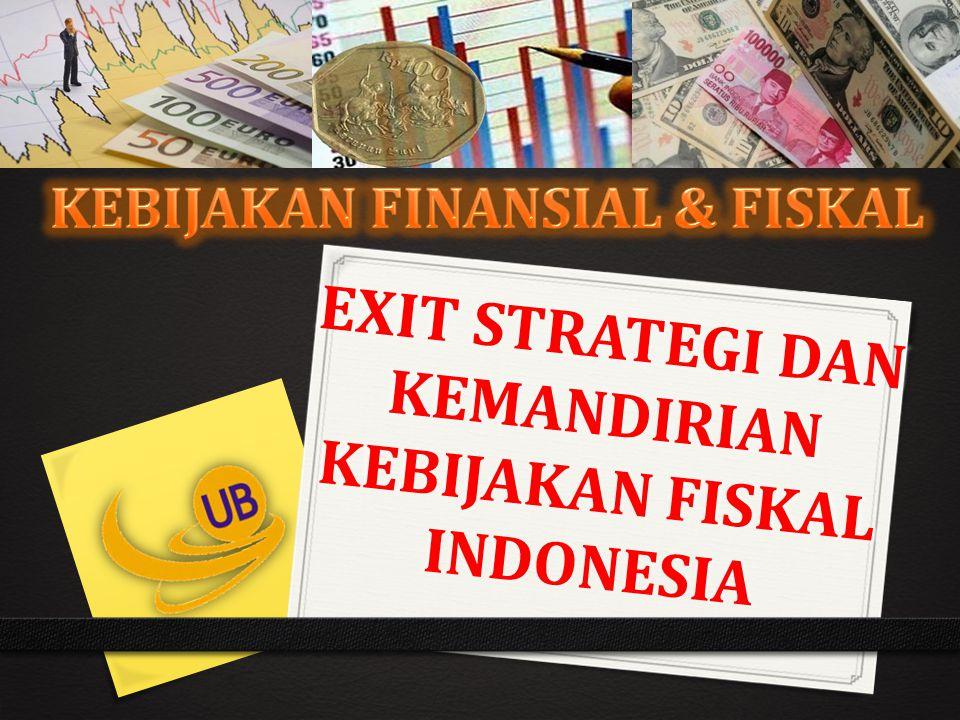 EXIT STRATEGI DAN KEMANDIRIAN KEBIJAKAN FISKAL INDONESIA