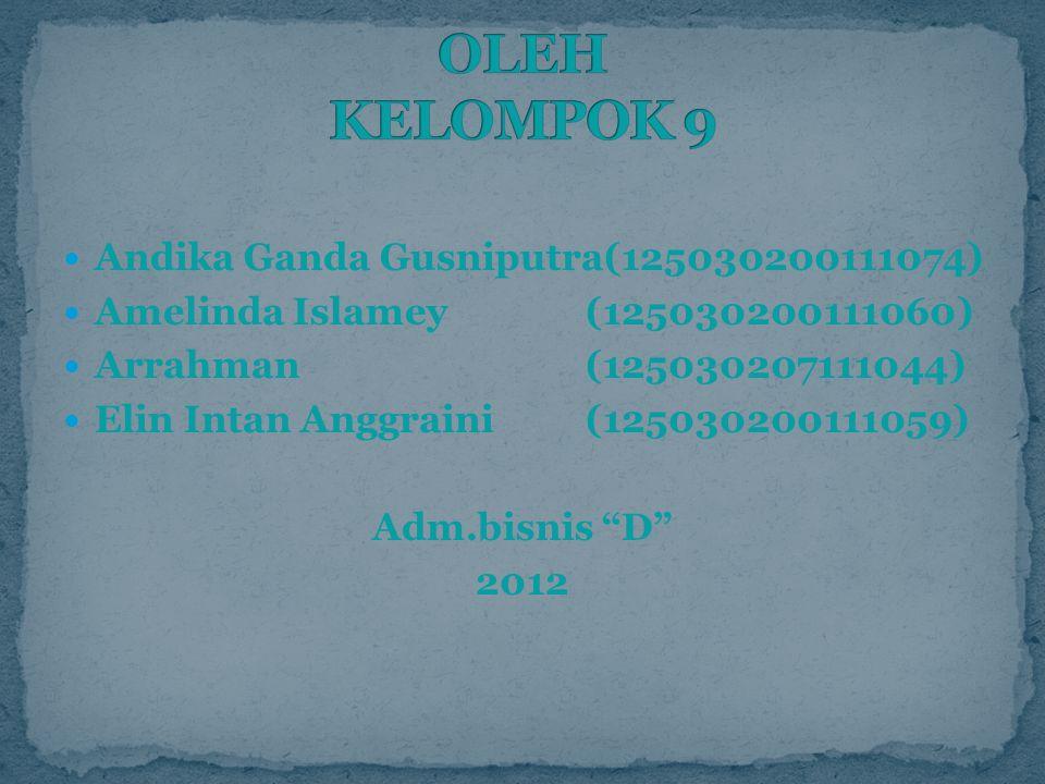OLEH KELOMPOK 9 Andika Ganda Gusniputra(125030200111074)