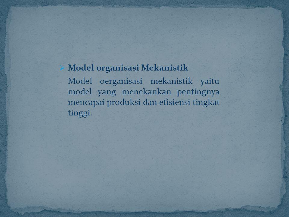 Model organisasi Mekanistik