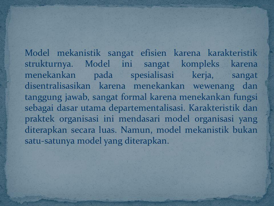 Model mekanistik sangat efisien karena karakteristik strukturnya