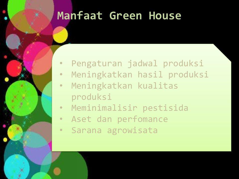 Manfaat Green House Pengaturan jadwal produksi