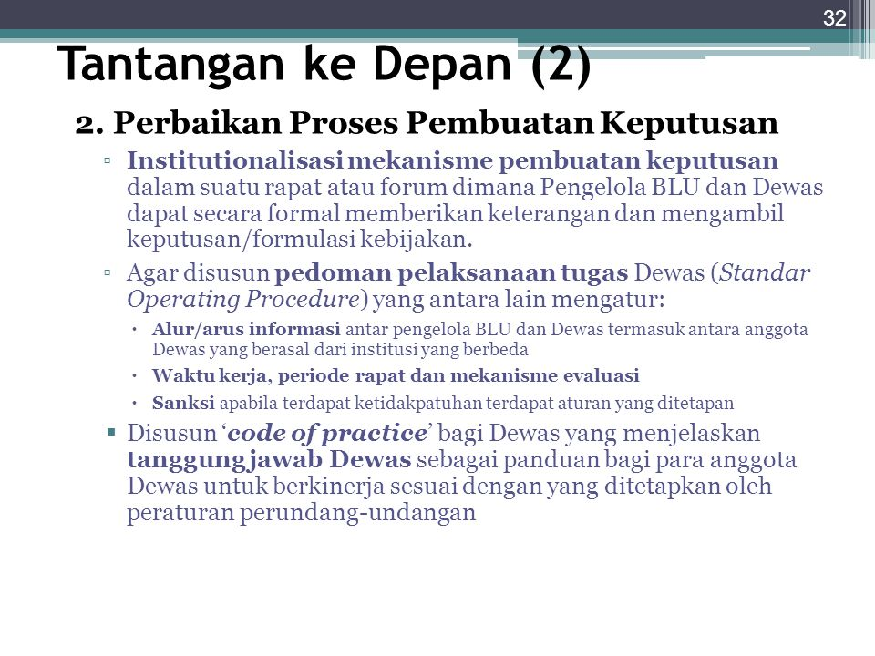 Tantangan ke Depan (2) 2. Perbaikan Proses Pembuatan Keputusan