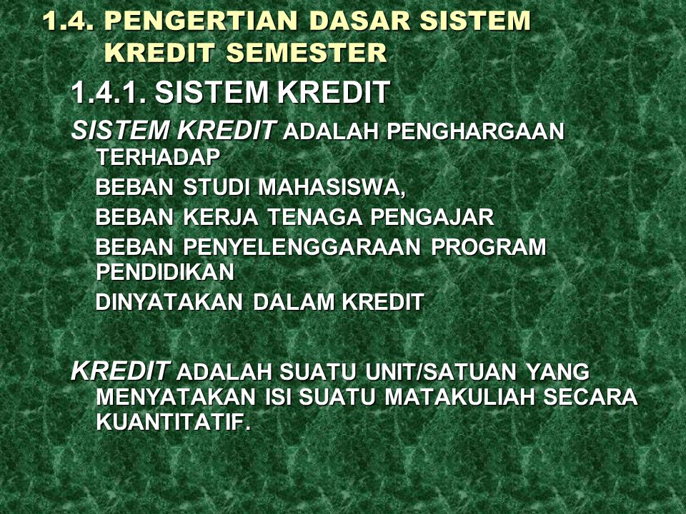 1.4. PENGERTIAN DASAR SISTEM KREDIT SEMESTER