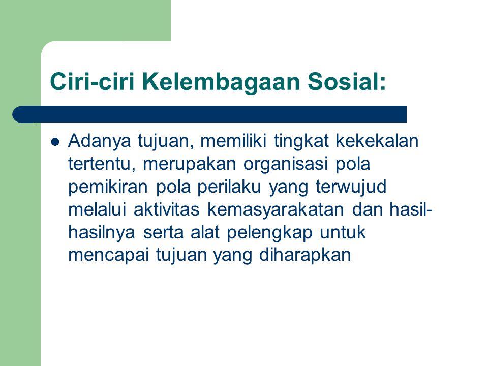 Ciri-ciri Kelembagaan Sosial: