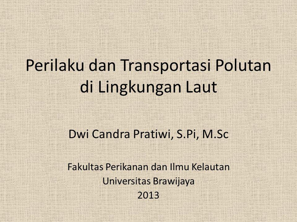 Perilaku dan Transportasi Polutan di Lingkungan Laut