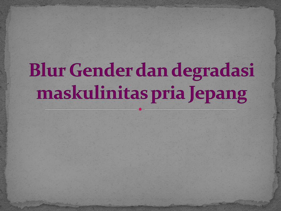 Blur Gender dan degradasi maskulinitas pria Jepang