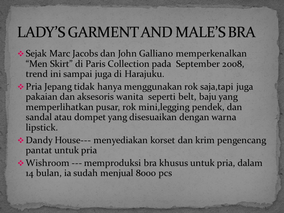 LADY'S GARMENT AND MALE'S BRA