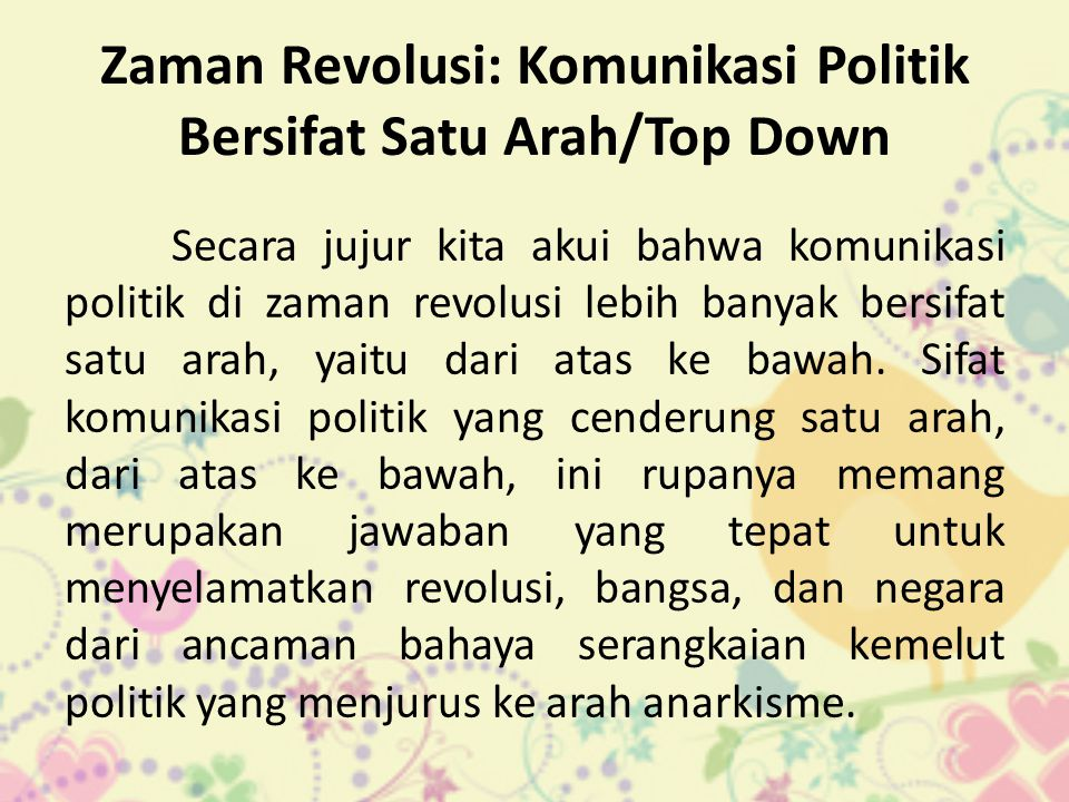 Zaman Revolusi: Komunikasi Politik Bersifat Satu Arah/Top Down