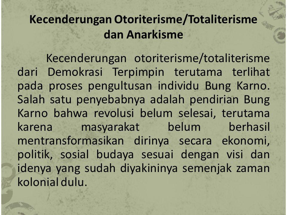 Kecenderungan Otoriterisme/Totaliterisme dan Anarkisme