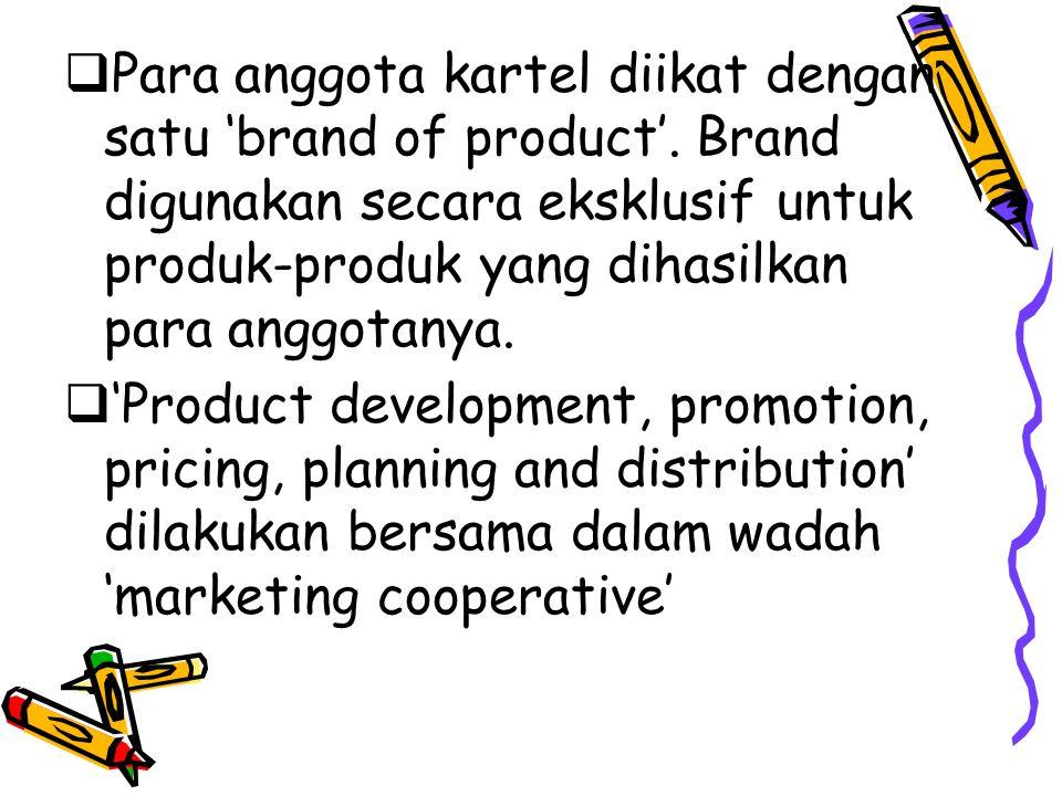 Para anggota kartel diikat dengan satu 'brand of product'