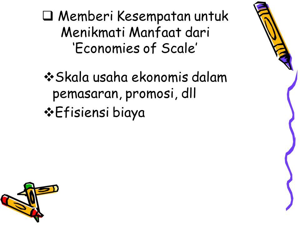 Memberi Kesempatan untuk Menikmati Manfaat dari 'Economies of Scale'