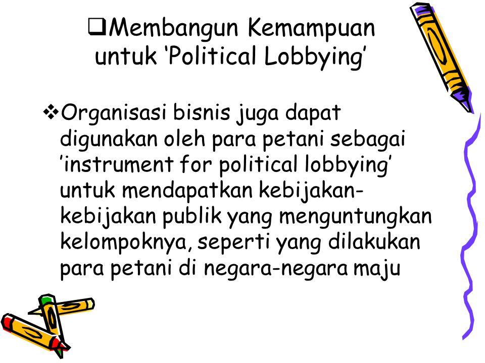 Membangun Kemampuan untuk 'Political Lobbying'
