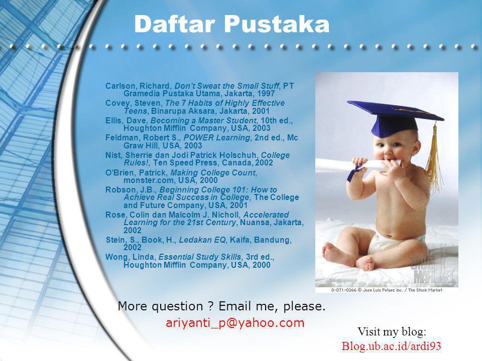 Daftar Pustaka More question Email me, please. ariyanti_p@yahoo.com