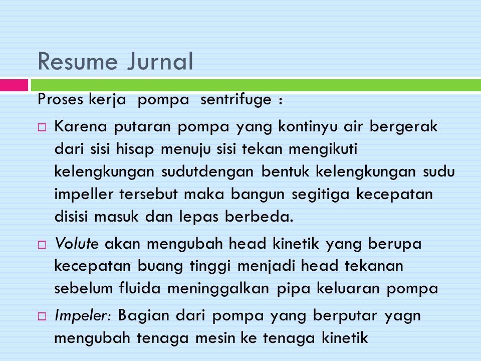 Resume Jurnal Proses kerja pompa sentrifuge :