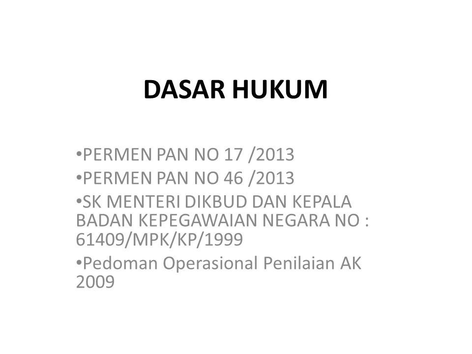 DASAR HUKUM PERMEN PAN NO 17 /2013 PERMEN PAN NO 46 /2013