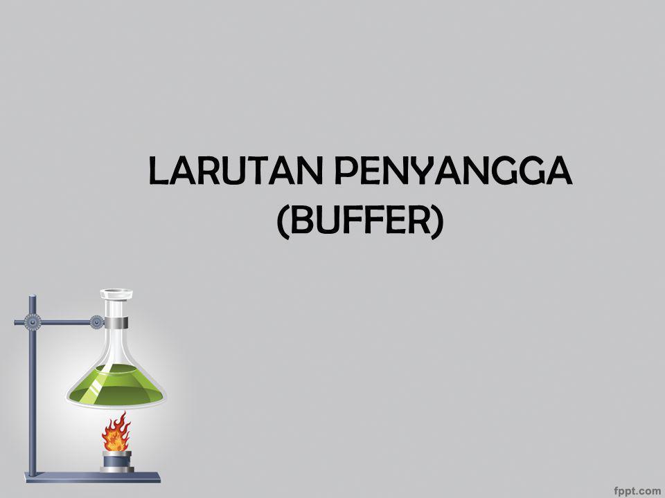 LARUTAN PENYANGGA (BUFFER)