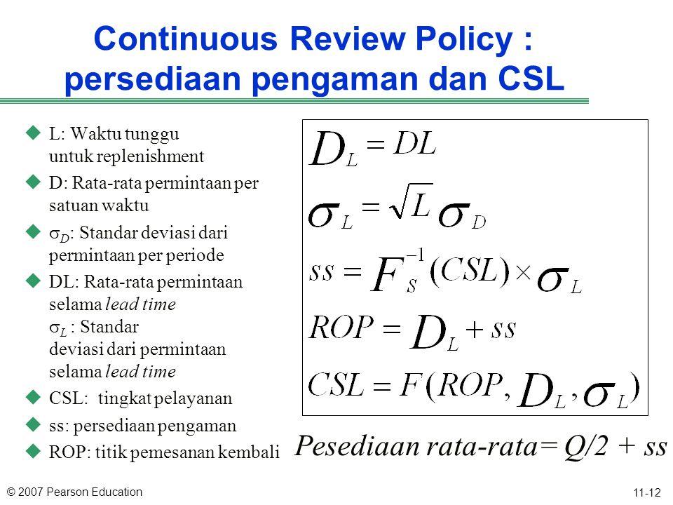 Continuous Review Policy : persediaan pengaman dan CSL