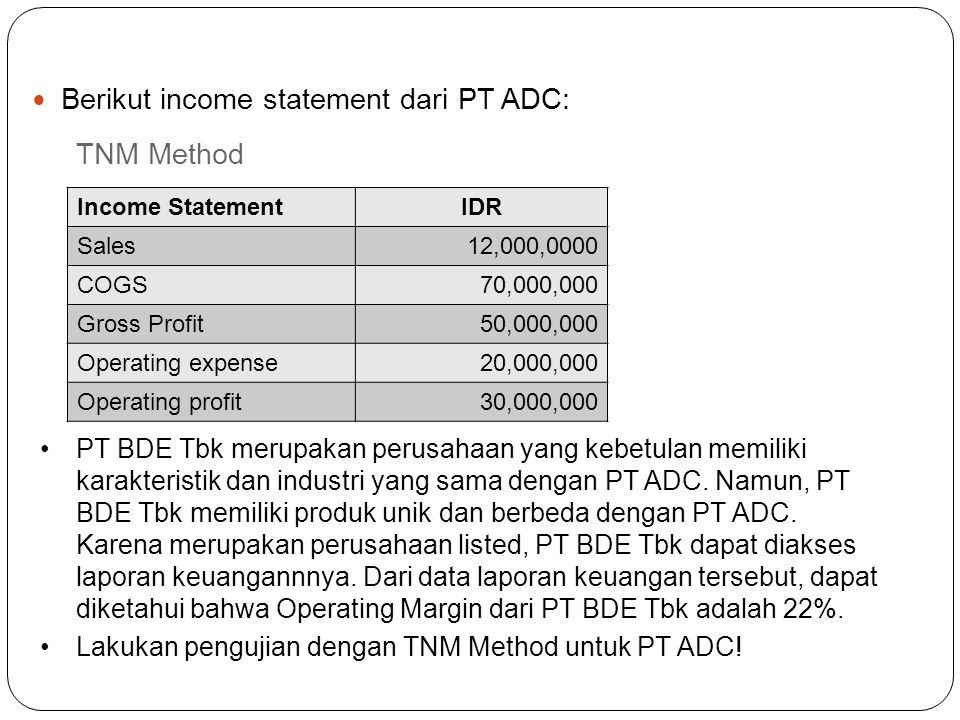Berikut income statement dari PT ADC:
