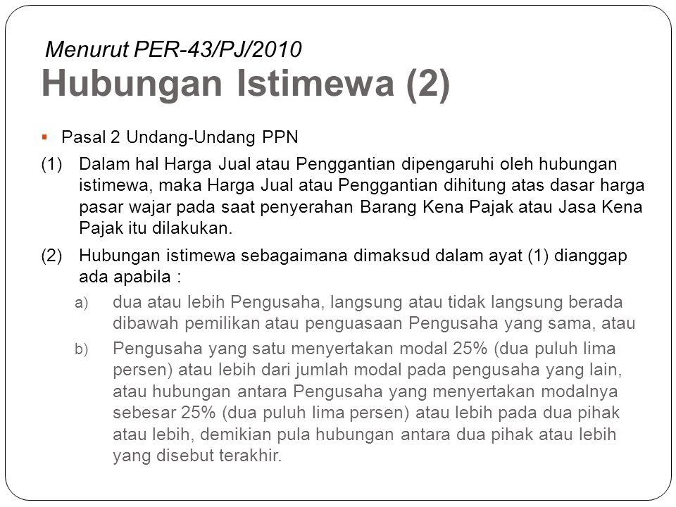 Hubungan Istimewa (2) Menurut PER-43/PJ/2010 Pasal 2 Undang-Undang PPN