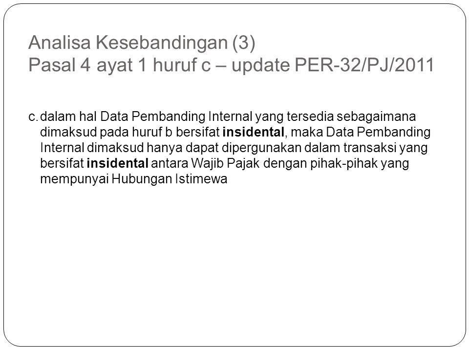 Analisa Kesebandingan (3) Pasal 4 ayat 1 huruf c – update PER-32/PJ/2011