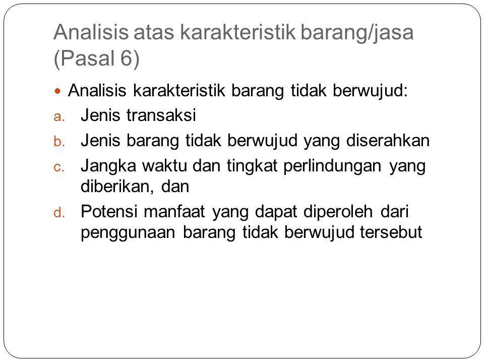 Analisis atas karakteristik barang/jasa (Pasal 6)