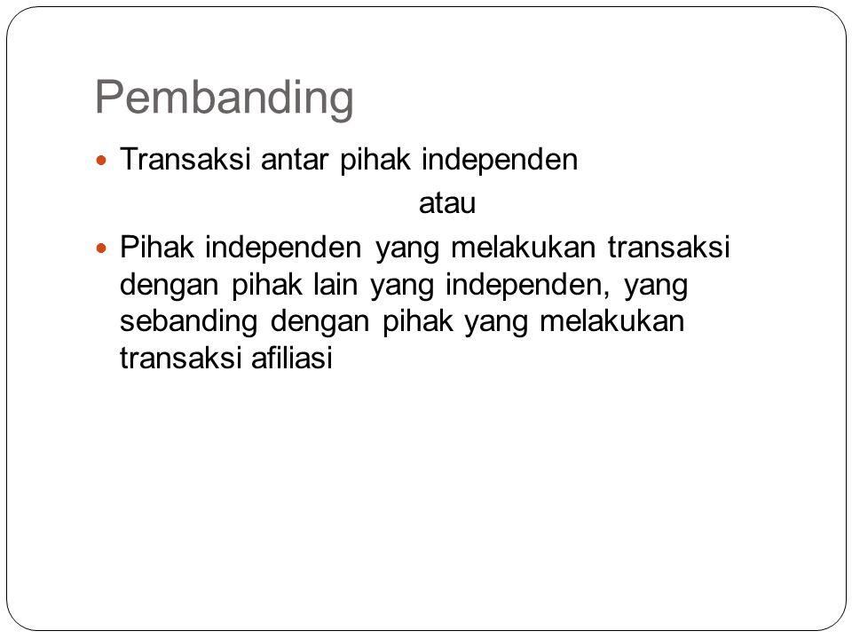 Pembanding Transaksi antar pihak independen atau