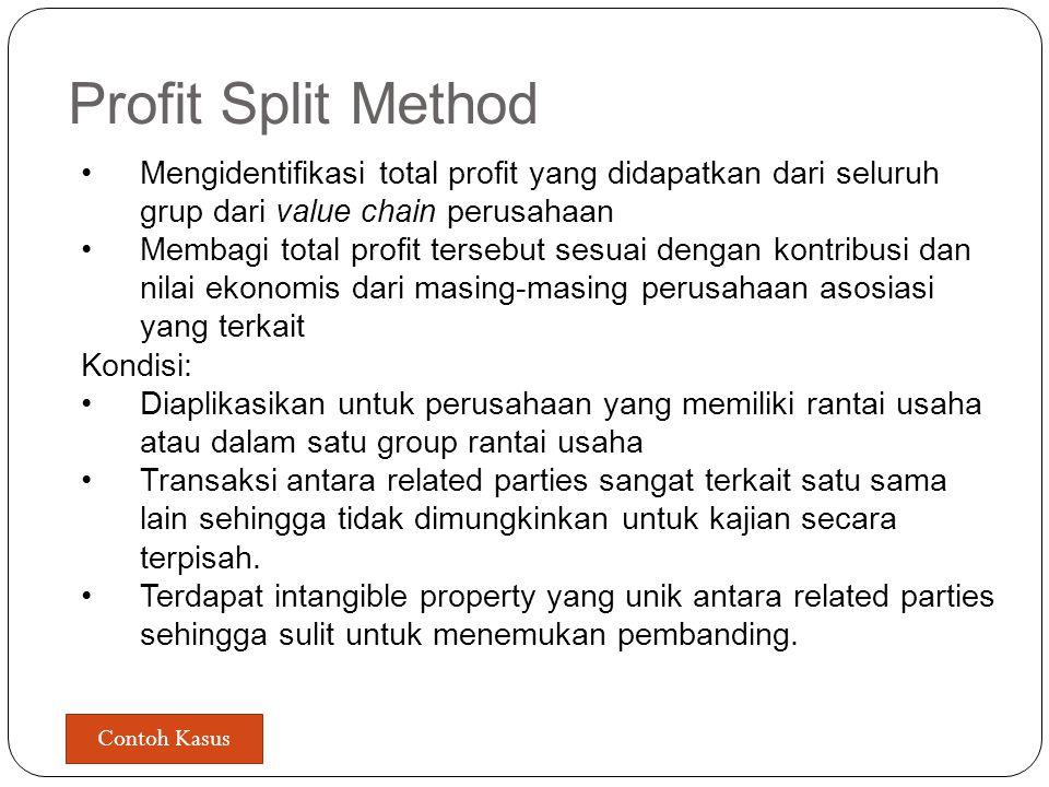 Profit Split Method Mengidentifikasi total profit yang didapatkan dari seluruh grup dari value chain perusahaan.