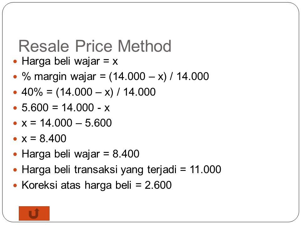 Resale Price Method Harga beli wajar = x