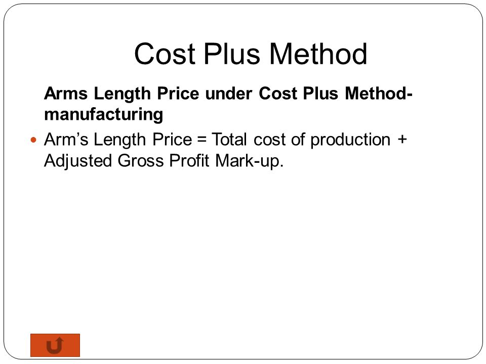 Cost Plus Method Arms Length Price under Cost Plus Method- manufacturing.