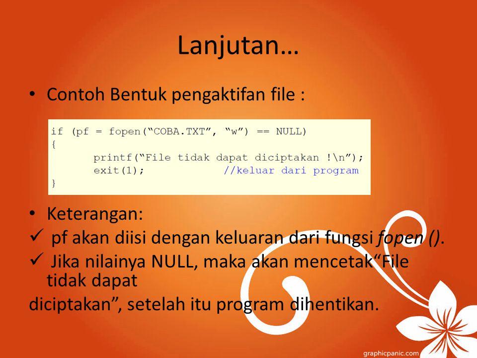 Lanjutan… Contoh Bentuk pengaktifan file : Keterangan: