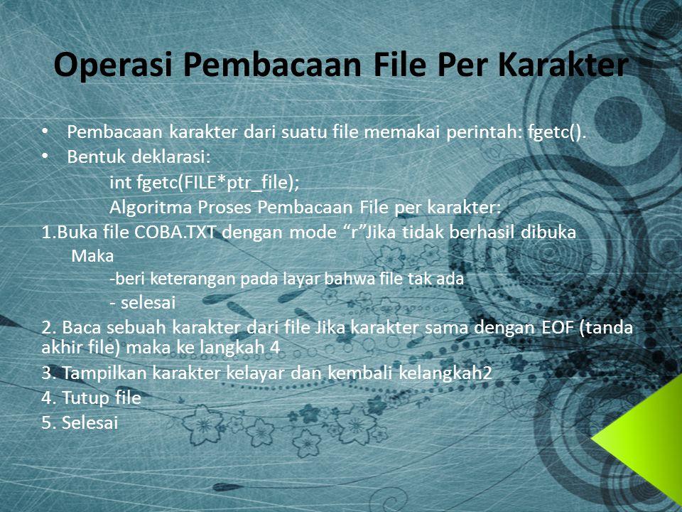 Operasi Pembacaan File Per Karakter