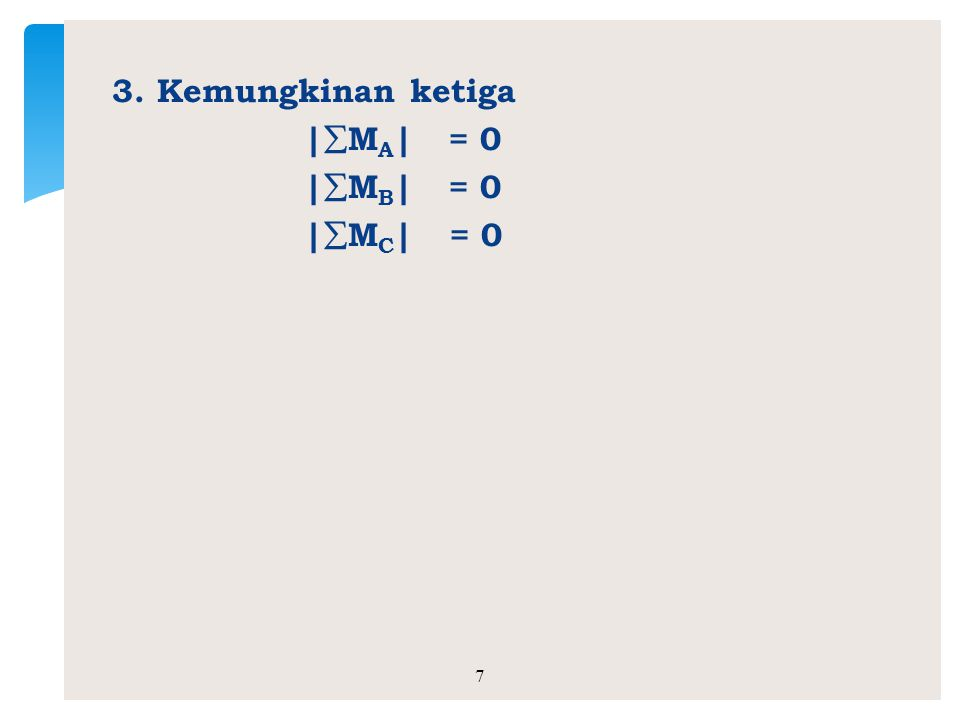 3. Kemungkinan ketiga |MA| = 0 |MB| = 0 |MC| = 0