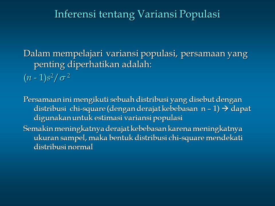 Inferensi tentang Variansi Populasi