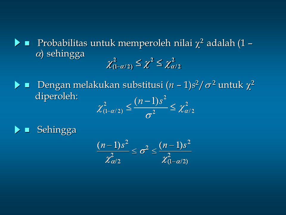 Probabilitas untuk memperoleh nilai c2 adalah (1 – a) sehingga