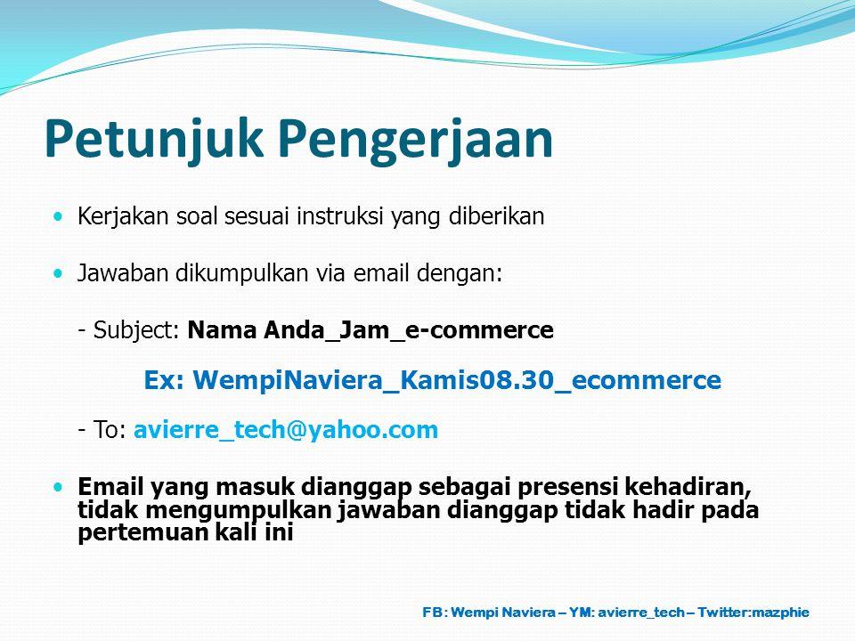 Petunjuk Pengerjaan Ex: WempiNaviera_Kamis08.30_ecommerce