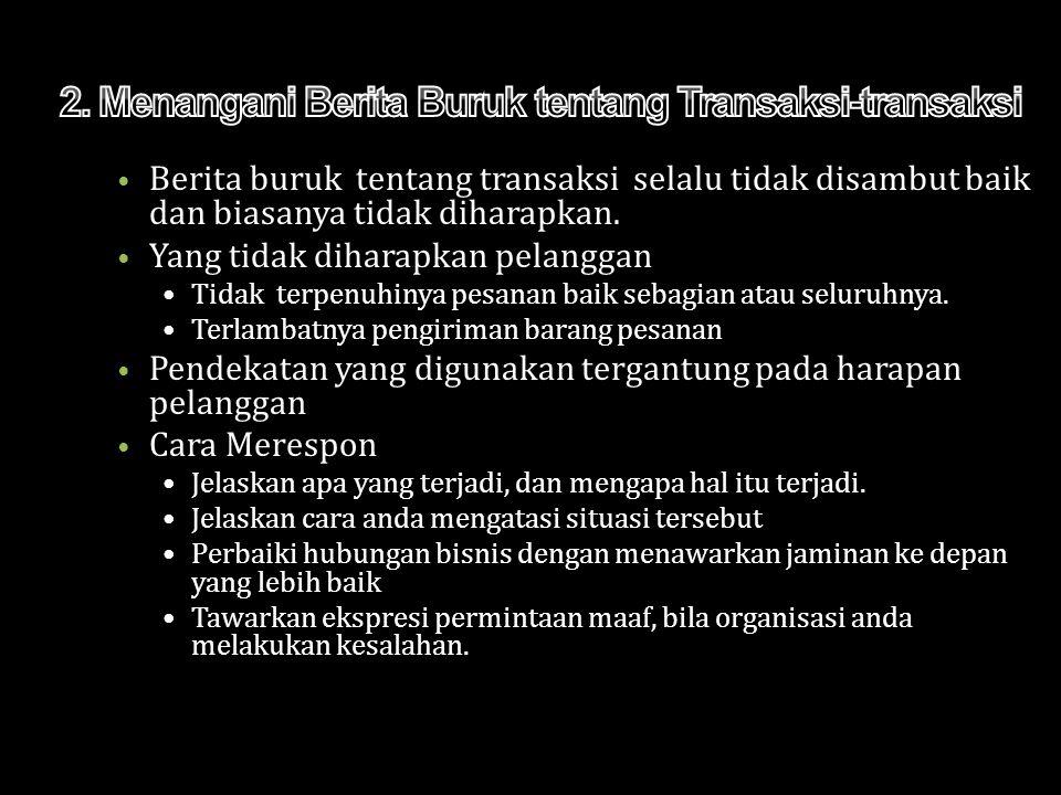 2. Menangani Berita Buruk tentang Transaksi-transaksi