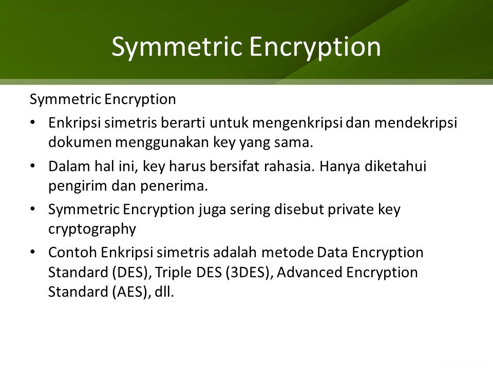 Symmetric Encryption Symmetric Encryption