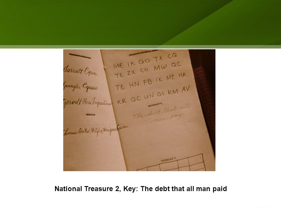 National Treasure 2, Key: The debt that all man paid