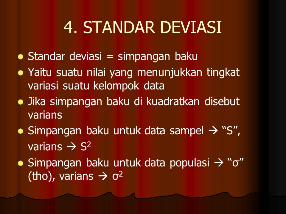 4. STANDAR DEVIASI Standar deviasi = simpangan baku