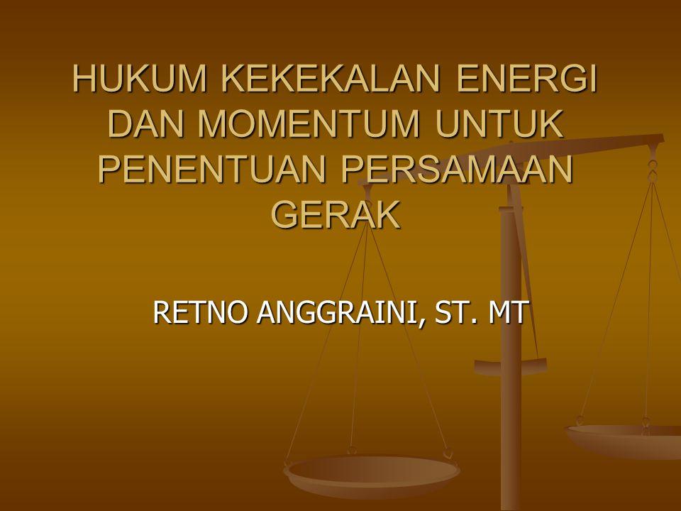 HUKUM KEKEKALAN ENERGI DAN MOMENTUM UNTUK PENENTUAN PERSAMAAN GERAK