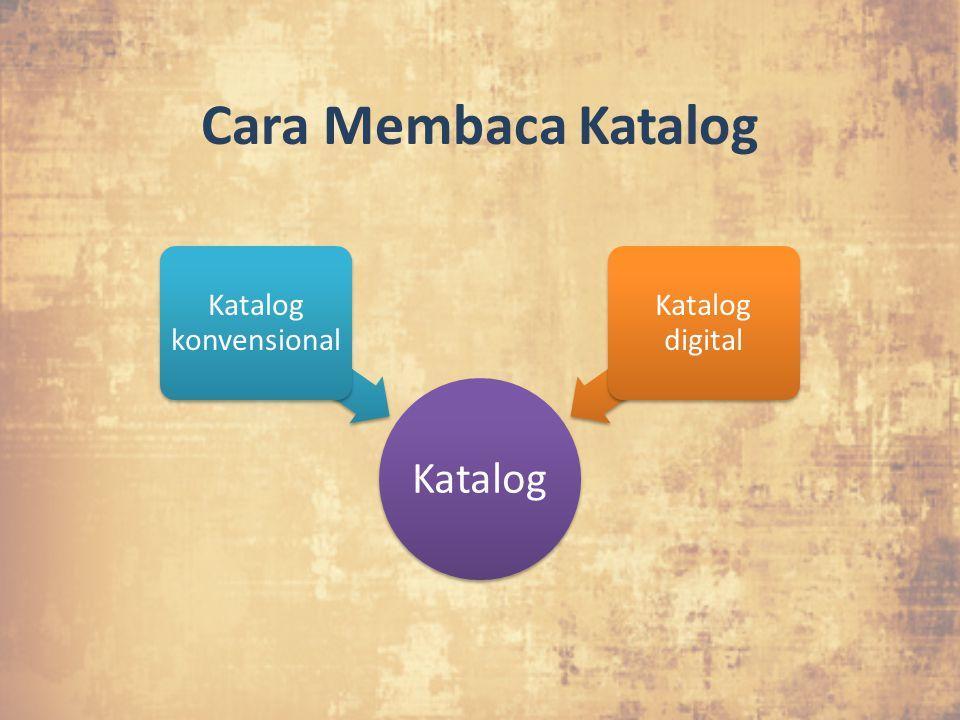 Cara Membaca Katalog Katalog Katalog konvensional Katalog digital